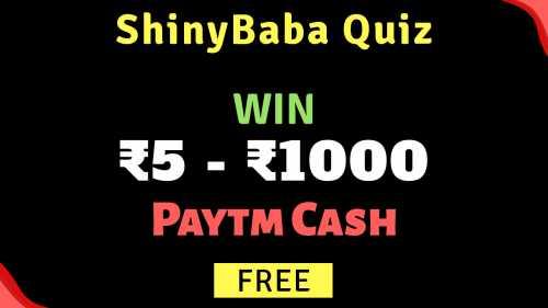 ShinyBaba Quiz contest Paytm cash Free
