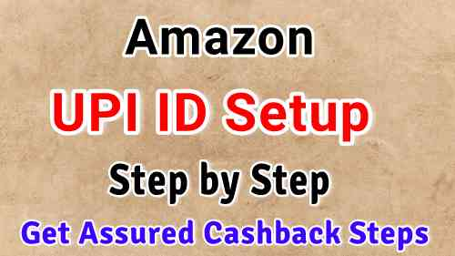 How to Create Amazon Pay UPI ID and find your Amazon UPI ID