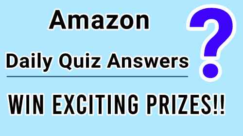 Amazon Daily Quiz Contest Answers Today