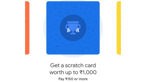 Send ₹150 To Google Pay User, Get Upto ₹1000 Scratch Card