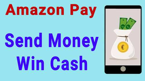 Get upto ₹100 Cashback Daily : Amazon Pay Send Money Offer