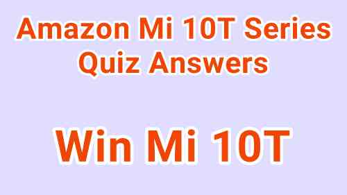 Amazon Mi 10T Series Quiz Answers
