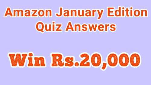 😍Amazon January Edition Quiz Answers : Win Free ₹20,000