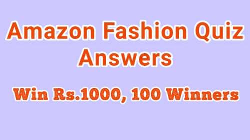 Amazon Fashion Quiz Answers, Win Free Rs.1000