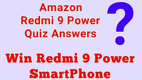 Amazon Redmi 9 Power Quiz Answers, Win Free Redmi 9 Power Smartphone