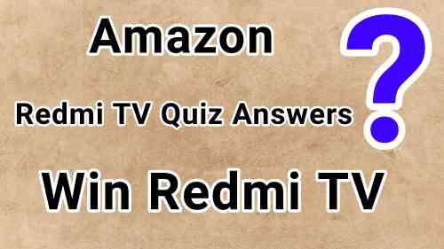Amazon Redmi TV Quiz Answers Today - Win Redmi TV
