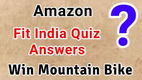Amazon Fit India Quiz Answers Today – Win Mountain Bike